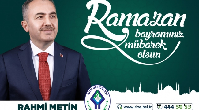 Başkan Rahmi Metin'in Ramazan Bayramı Mesajı