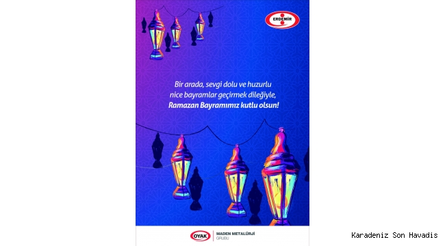 ERDEMİR'den Ramazan Bayramı mesajı