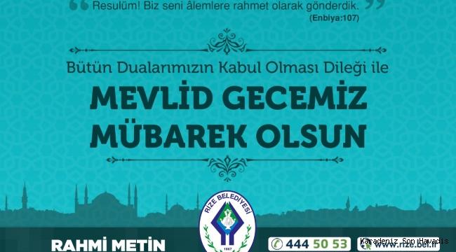 """RİZE BELEDİYE BAŞKANI RAHMİ METİN'DEN """"MEVLİD GECESİ"""" MESAJI"""