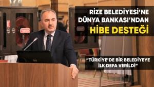 RİZE BELEDİYESİ'NE DÜNYA BANKASI'NDAN HİBE DESTEĞİ