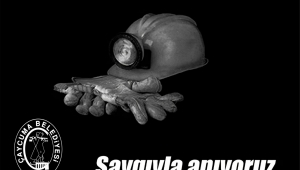 Madenlerde ölmek Zonguldaklının kaderi olmamalıdır