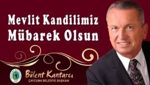 Başkan Bülent Kantarcı'nın Mevlid Kandili Mesajı!