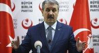 BBP Genel Başkanı Destici: Büyük Birlik Partisi'nin duruşu  nettir
