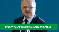 Başkan Kasap' tan 9 Ekim muhtarlar günü mesajı